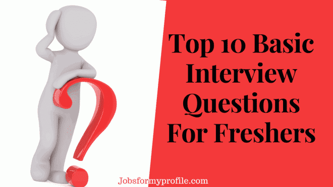 Basic Interview Questions For Freshers