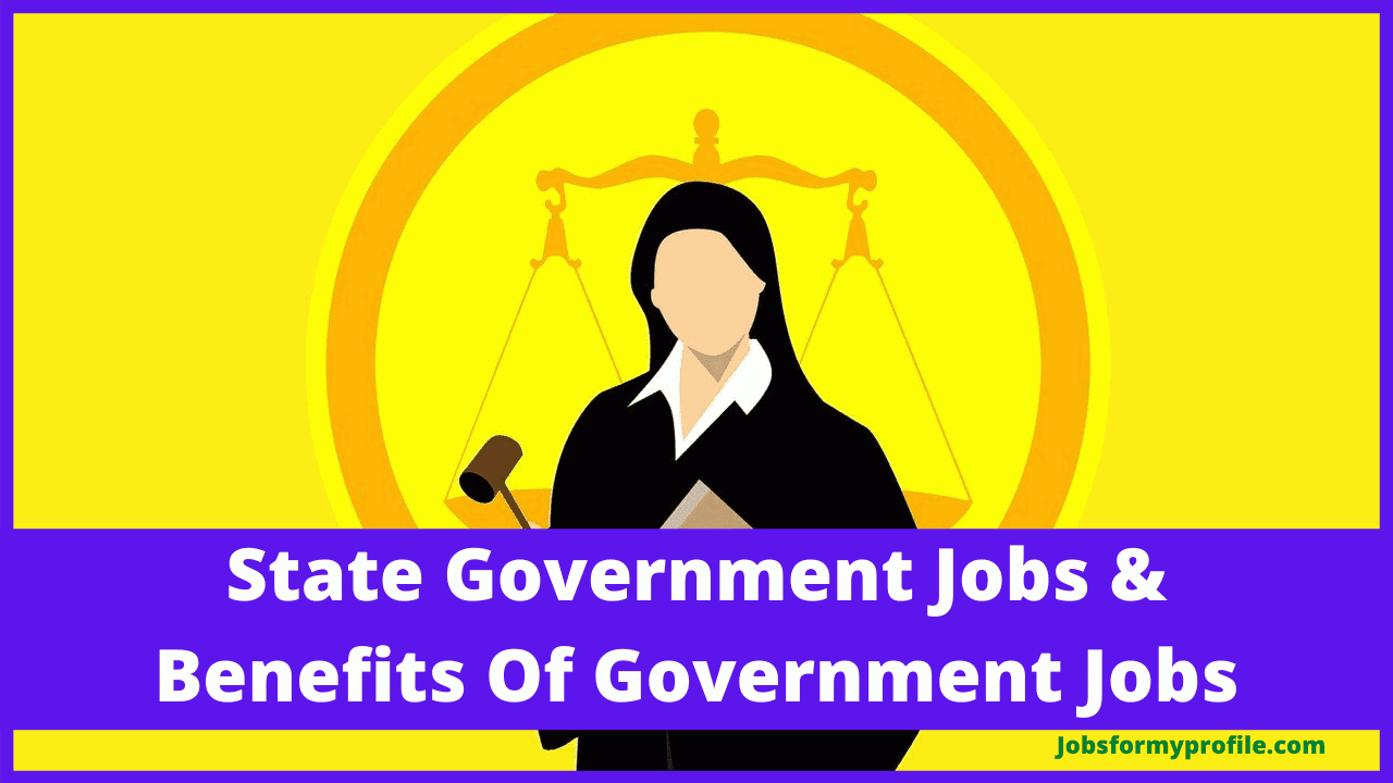 State Government Jobs & Benefits Of Government Jobs