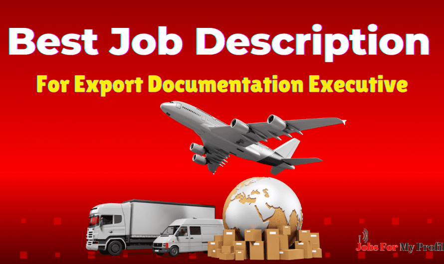 Best Export Documentation Executive Job Description