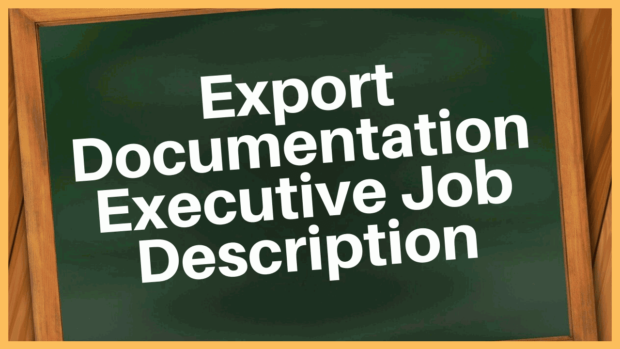 Export Documentation Executive Job Description