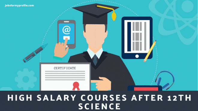 High Salary Courses After 12th Science