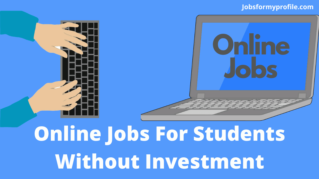 Best Online Jobs For Students Without Investment