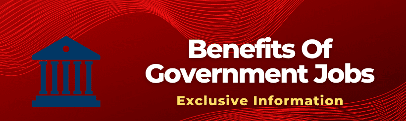 Benefits Of Government Jobs